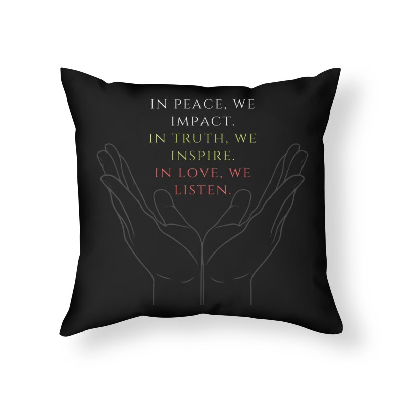 In Love We Listen Home Throw Pillow by C.A.R.E. Gear! by C.A.R.E. Holistic Center
