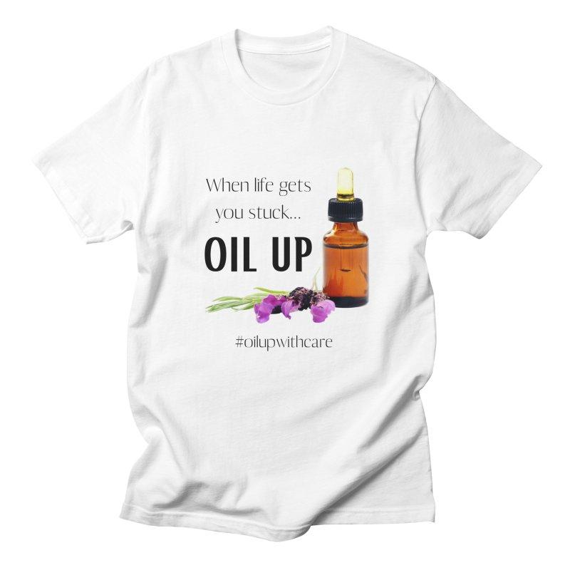 #OilUpWithCare Men's T-Shirt by C.A.R.E. Gear! by C.A.R.E. Holistic Center
