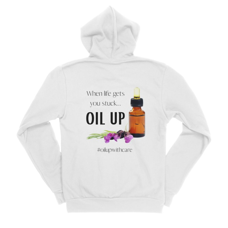 #OilUpWithCare Women's Zip-Up Hoody by C.A.R.E. Gear! by C.A.R.E. Holistic Center