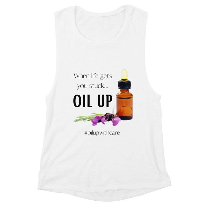#OilUpWithCare Women's Tank by C.A.R.E. Gear! by C.A.R.E. Holistic Center