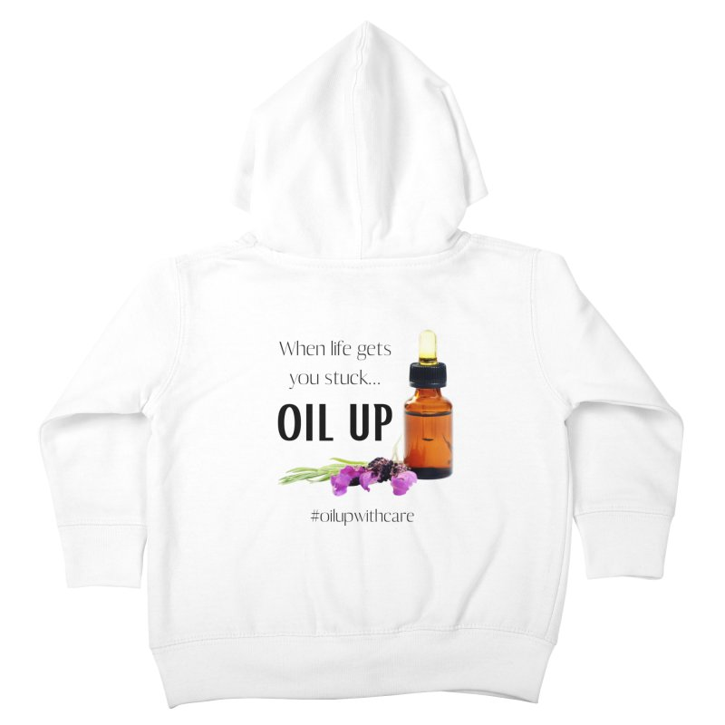 #OilUpWithCare Kids Toddler Zip-Up Hoody by C.A.R.E. Gear! by C.A.R.E. Holistic Center
