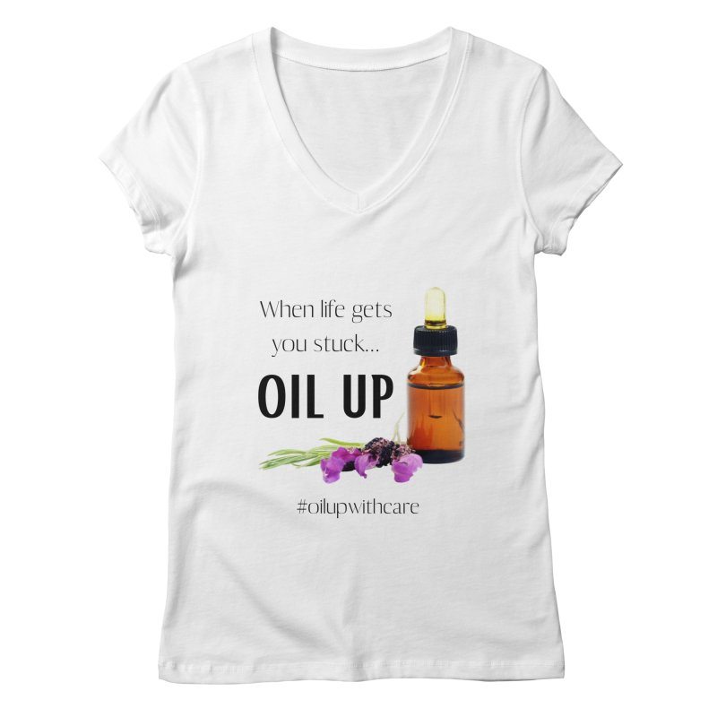 #OilUpWithCare Women's V-Neck by C.A.R.E. Gear! by C.A.R.E. Holistic Center