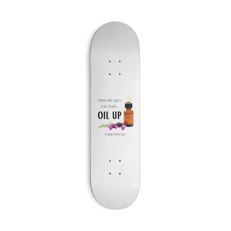 #OilUpWithCare Accessories Skateboard by C.A.R.E. Gear! by C.A.R.E. Holistic Center