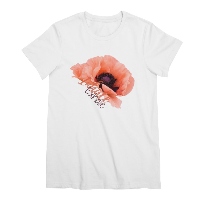 Inhale. Exhale. Poppie Women's T-Shirt by C.A.R.E. Gear! by C.A.R.E. Holistic Center