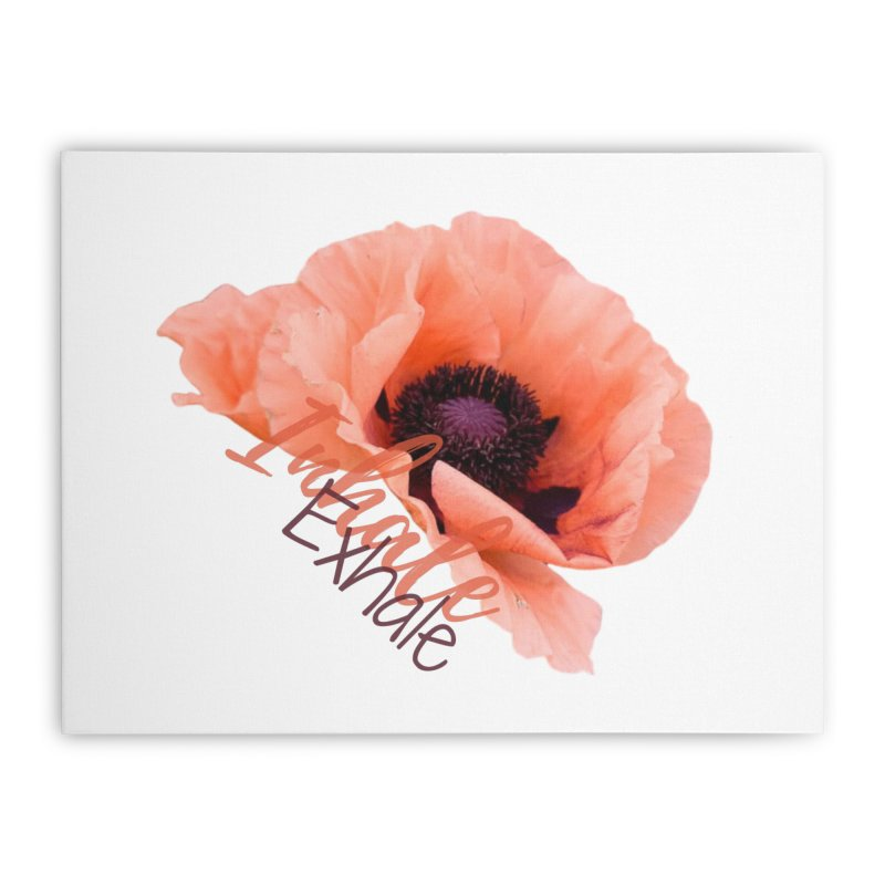 Inhale. Exhale. Poppie Home Stretched Canvas by C.A.R.E. Gear! by C.A.R.E. Holistic Center