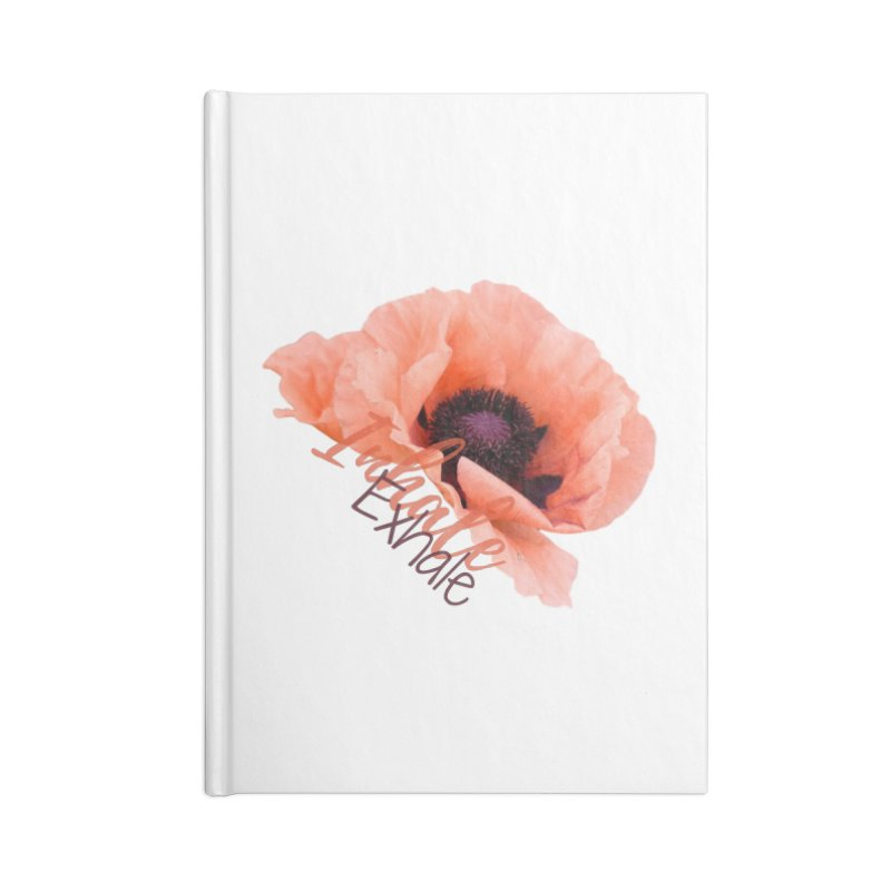 Inhale. Exhale. Poppie Accessories Notebook by C.A.R.E. Gear! by C.A.R.E. Holistic Center
