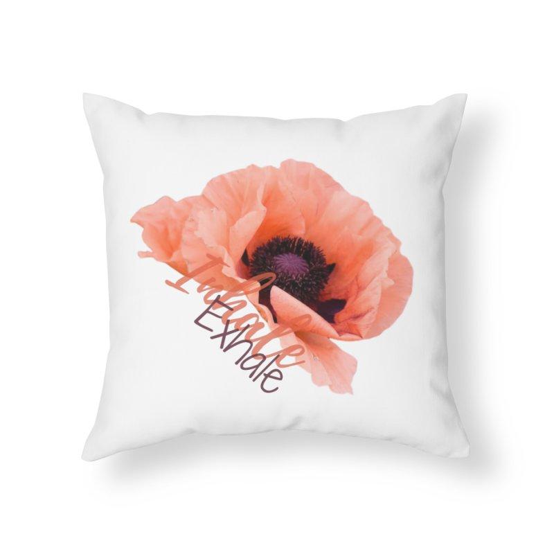 Inhale. Exhale. Poppie Home Throw Pillow by C.A.R.E. Gear! by C.A.R.E. Holistic Center