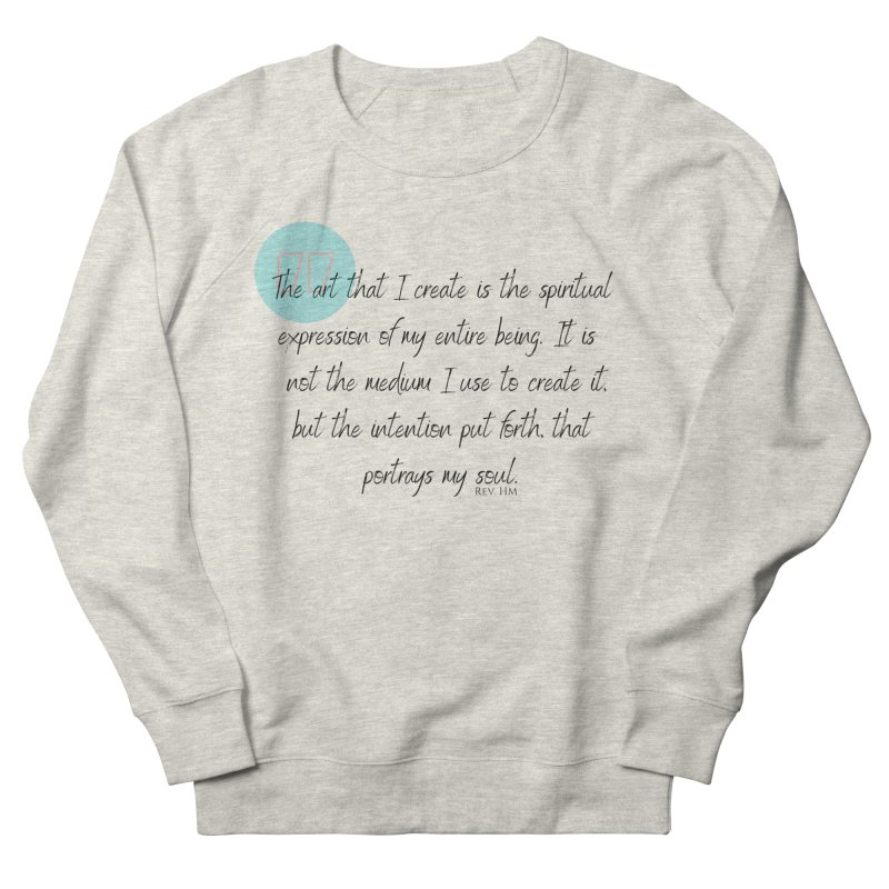 Art My Soul Women's Sweatshirt by C.A.R.E. Gear! by C.A.R.E. Holistic Center