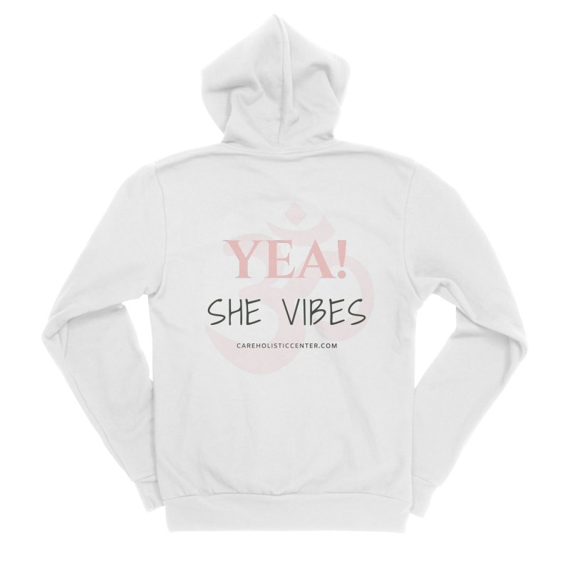 YEA! She Vibes Official Gear Women's Zip-Up Hoody by C.A.R.E. Gear! by C.A.R.E. Holistic Center