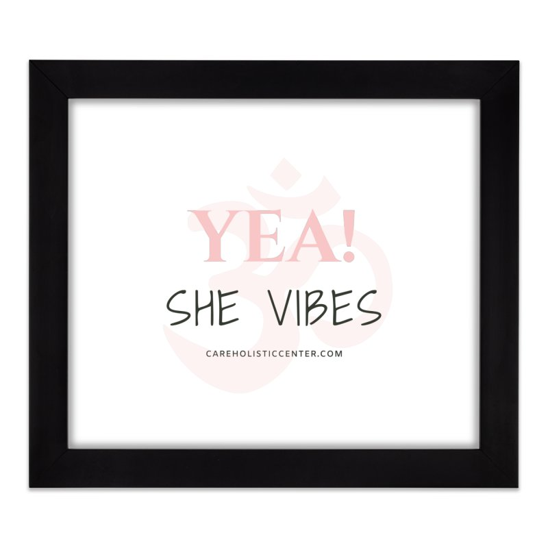 YEA! She Vibes Official Gear Home Framed Fine Art Print by C.A.R.E. Gear! by C.A.R.E. Holistic Center