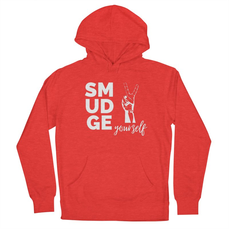 Smudge Yourself Women's Pullover Hoody by C.A.R.E. Gear! by C.A.R.E. Holistic Center