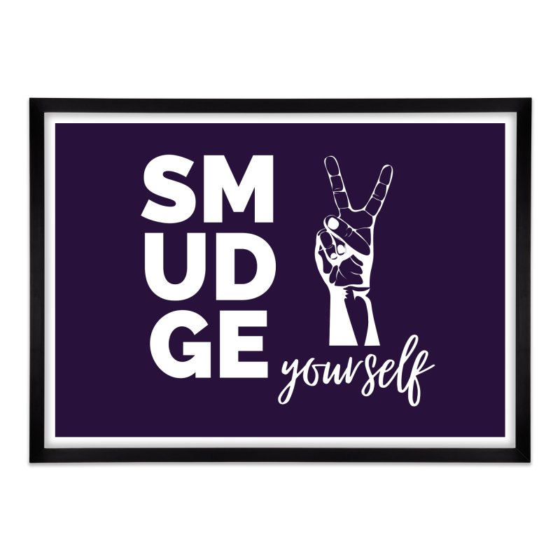 Smudge Yourself Home Framed Fine Art Print by C.A.R.E. Gear! by C.A.R.E. Holistic Center