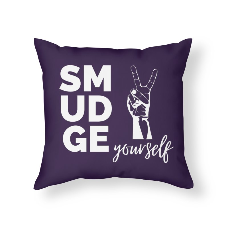 Smudge Yourself Home Throw Pillow by C.A.R.E. Gear! by C.A.R.E. Holistic Center