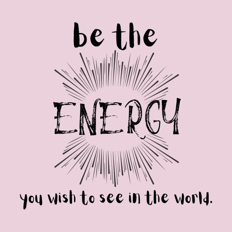 Be The Energy Women's T-Shirt by C.A.R.E. Gear! by C.A.R.E. Holistic Center