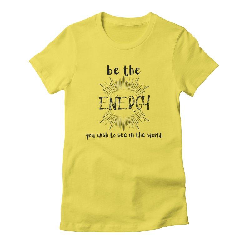 Be The Energy Women's T-Shirt by C.A.R.E. Gear! by C.A.R.E. Holistic Center