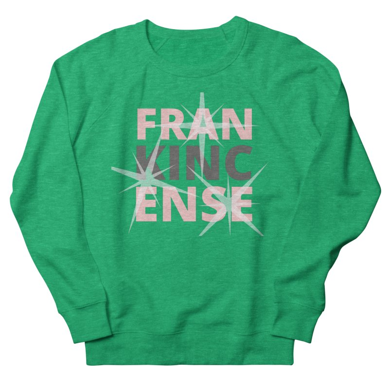 For the love of FRANKINCENSE Women's Sweatshirt by C.A.R.E. Gear! by C.A.R.E. Holistic Center