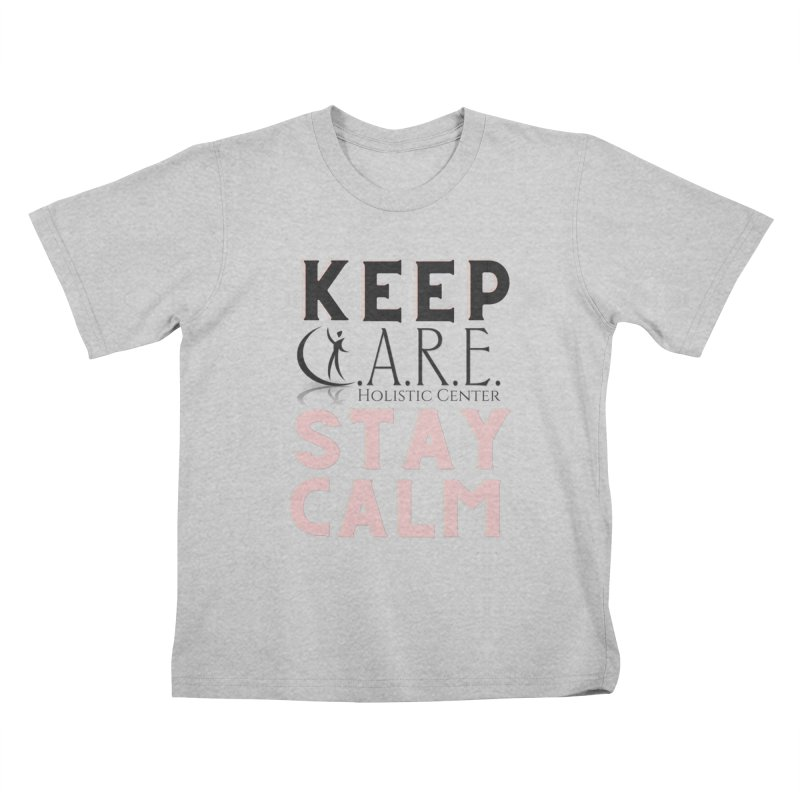 Keep C.A.R.E. Stay Calm Kids T-Shirt by C.A.R.E. Gear! by C.A.R.E. Holistic Center