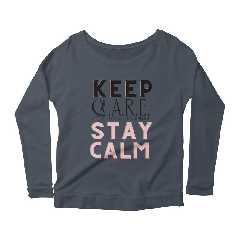 Keep C.A.R.E. Stay Calm Women's Longsleeve T-Shirt by C.A.R.E. Gear! by C.A.R.E. Holistic Center