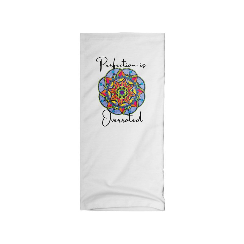 Perfection is Overrated Accessories Neck Gaiter by C.A.R.E. Gear! by C.A.R.E. Holistic Center