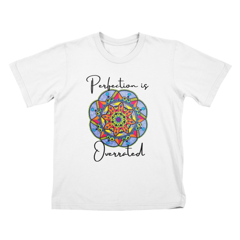 Perfection is Overrated Kids T-Shirt by C.A.R.E. Gear! by C.A.R.E. Holistic Center