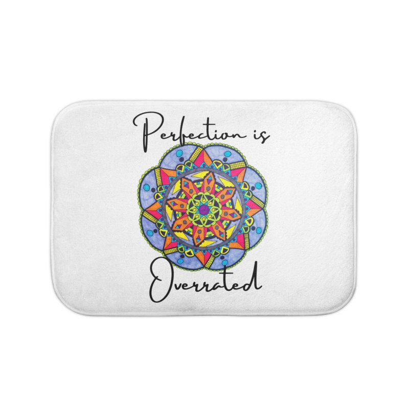Perfection is Overrated Home Bath Mat by C.A.R.E. Gear! by C.A.R.E. Holistic Center