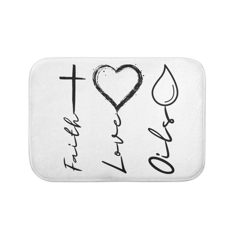 Faith. Love. Oils. Home Bath Mat by C.A.R.E. Gear! by C.A.R.E. Holistic Center