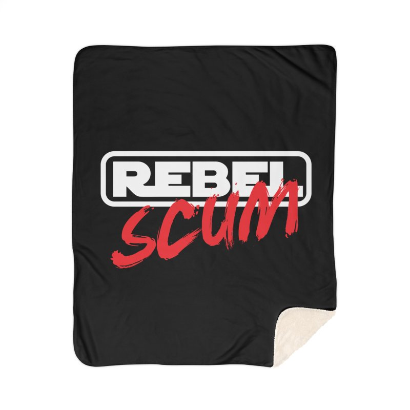 Rebel Scum Star Wars Home Sherpa Blanket Blanket by Carl Huber's Artist Shop
