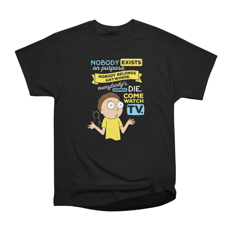Rick and Morty Nobody Exists on Purpose Men's Classic T-Shirt by carlhuber's Artist Shop