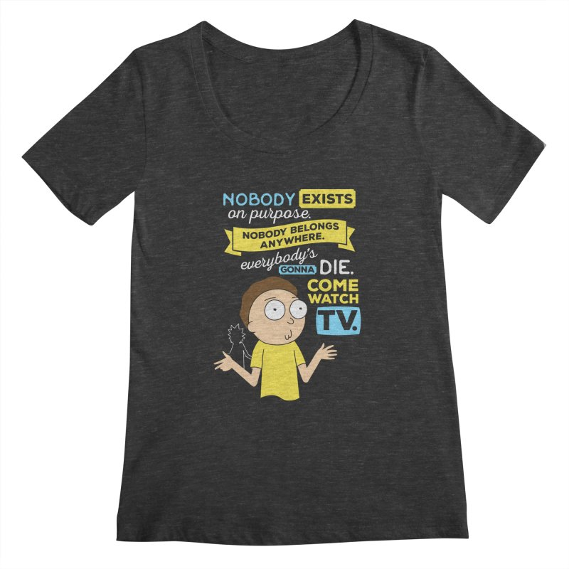 Rick and Morty Nobody Exists on Purpose Women's Scoopneck by carlhuber's Artist Shop