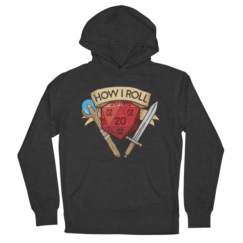 How I Roll Dungeons and Dragons Dice d20 Women's Pullover Hoody by carlhuber's Artist Shop