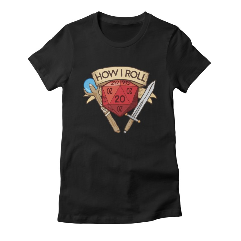 How I Roll Dungeons and Dragons Dice d20 Women's Fitted T-Shirt by carlhuber's Artist Shop
