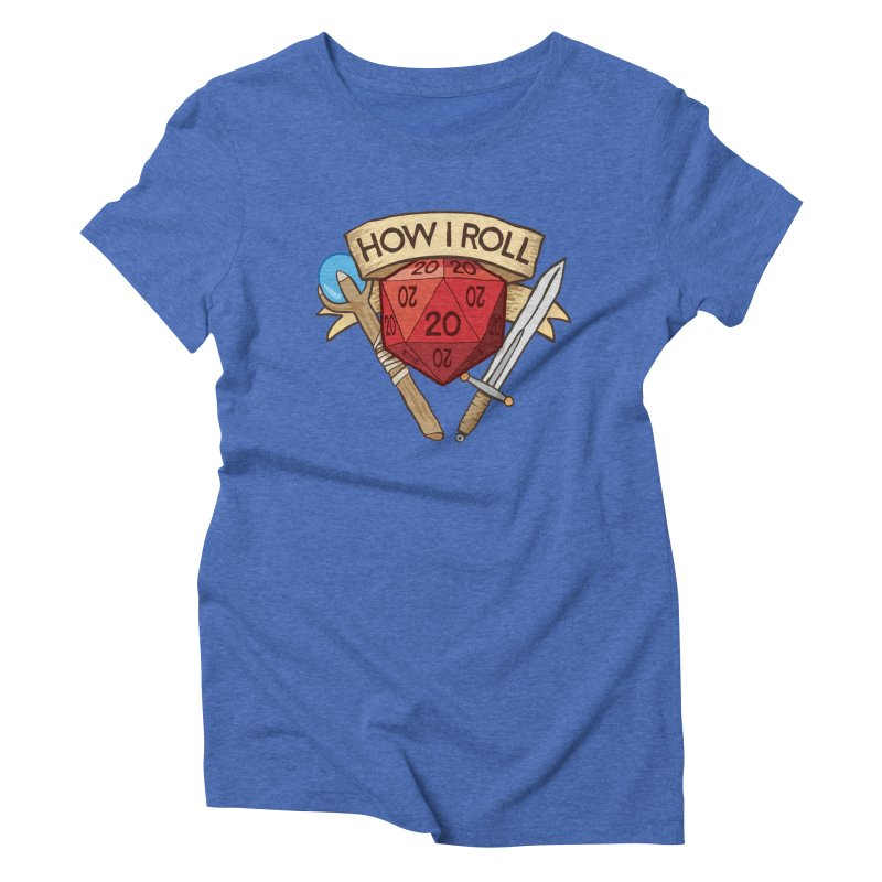How I Roll Dungeons and Dragons Dice d20 Women's Triblend T-Shirt by carlhuber's Artist Shop