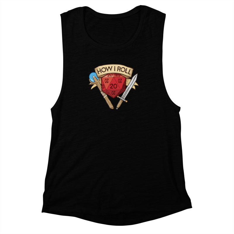 How I Roll Dungeons and Dragons Dice d20 Women's Muscle Tank by carlhuber's Artist Shop