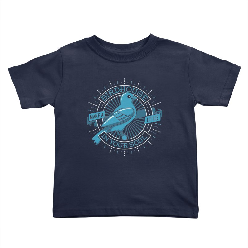 Blue Canary in the Birdhouse in your Soul Kids Toddler T-Shirt by Carl Huber's Artist Shop