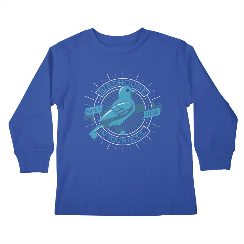 Blue Canary in the Birdhouse in your Soul Kids Longsleeve T-Shirt by Carl Huber's Artist Shop