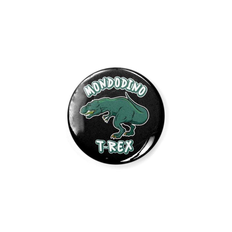 Mondodino - T Rex 4 Accessories Button by Carlos E Mendez Art - Featured Design (CLICK HERE)