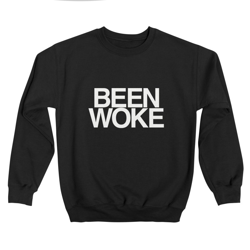 BEEN WOKE Men's Sweatshirt by Carlos E Mendez Art - Featured Design (CLICK HERE)