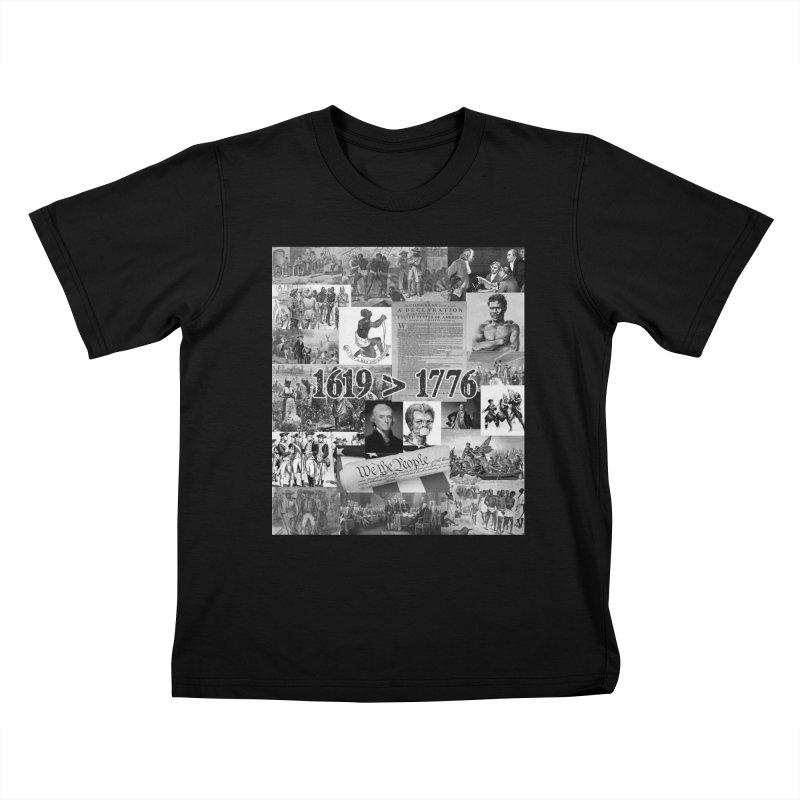 1619 > 1776 Kids T-Shirt by Carlos E Mendez Art - Featured Design (CLICK HERE)