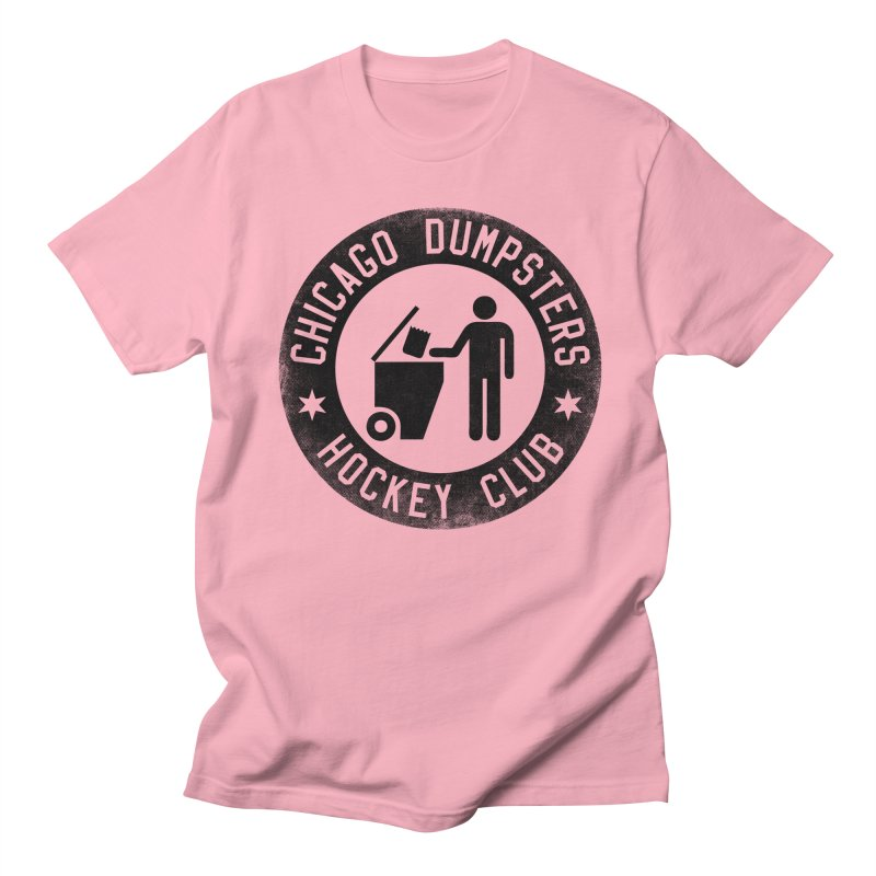 Dumpster Hockey 4 Life Women's Unisex T-Shirt by Billy Carlson