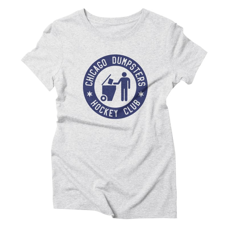 Dumpster Hockey 4 Life Women's Triblend T-Shirt by Billy Carlson