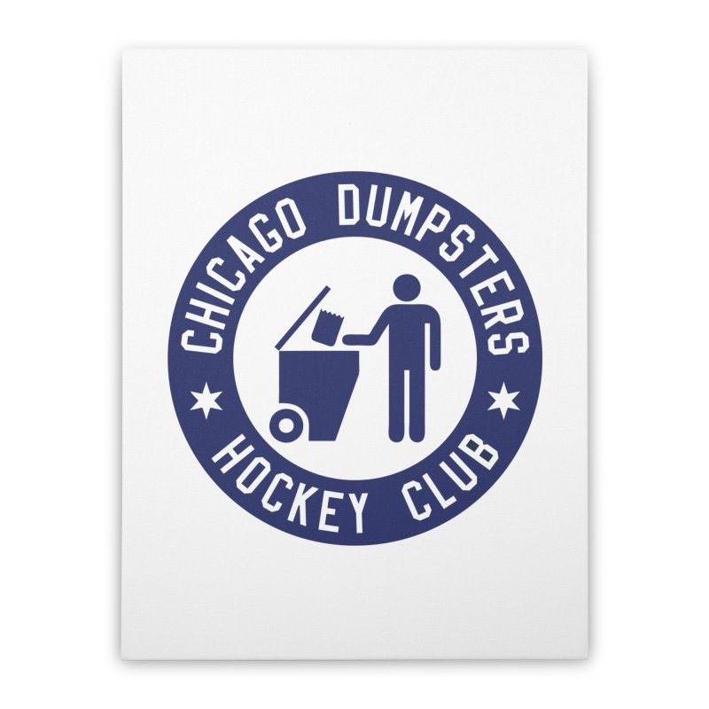 Dumpster Hockey 4 Life Home Stretched Canvas by Billy Carlson