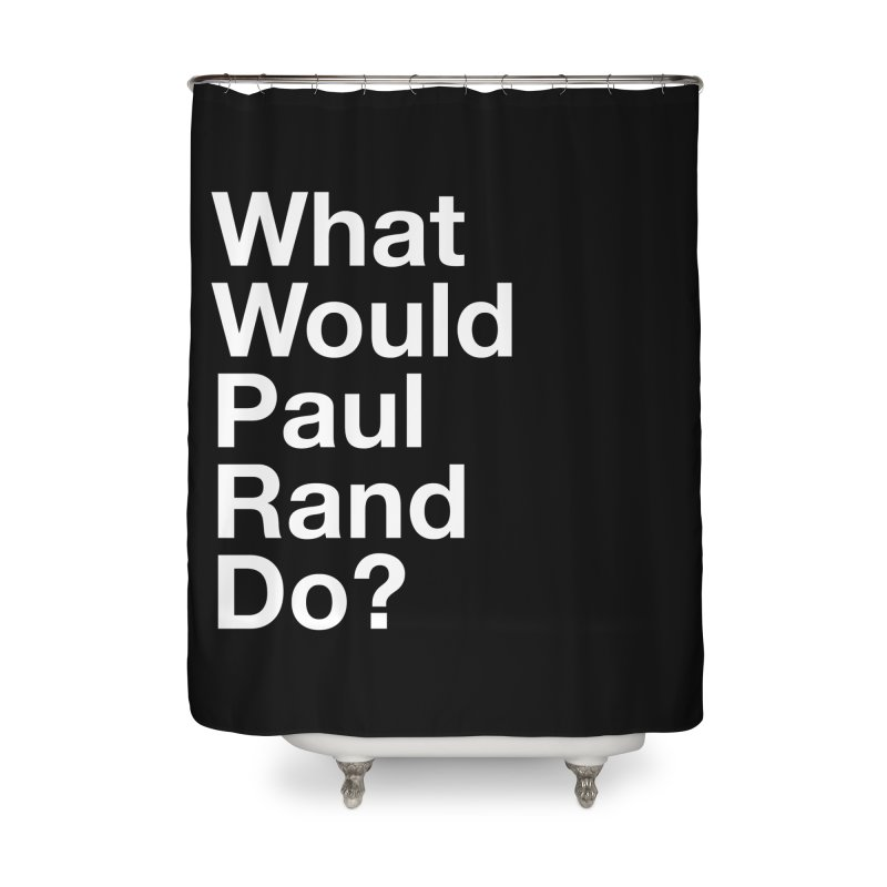 What Would Rand Do? (White) Home Shower Curtain by Billy Carlson