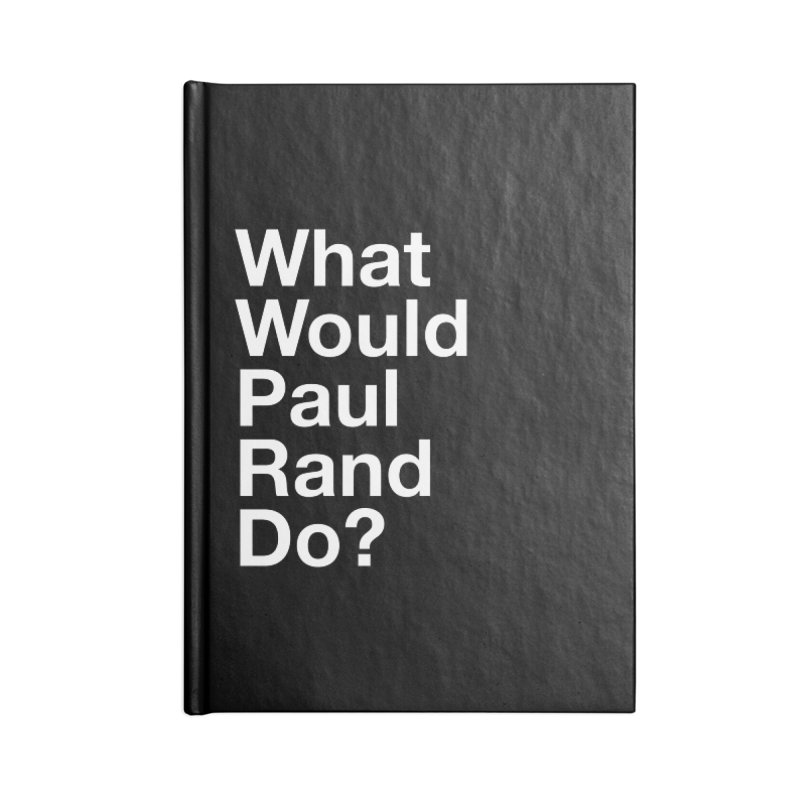 What Would Rand Do? (White) Accessories Notebook by Billy Carlson