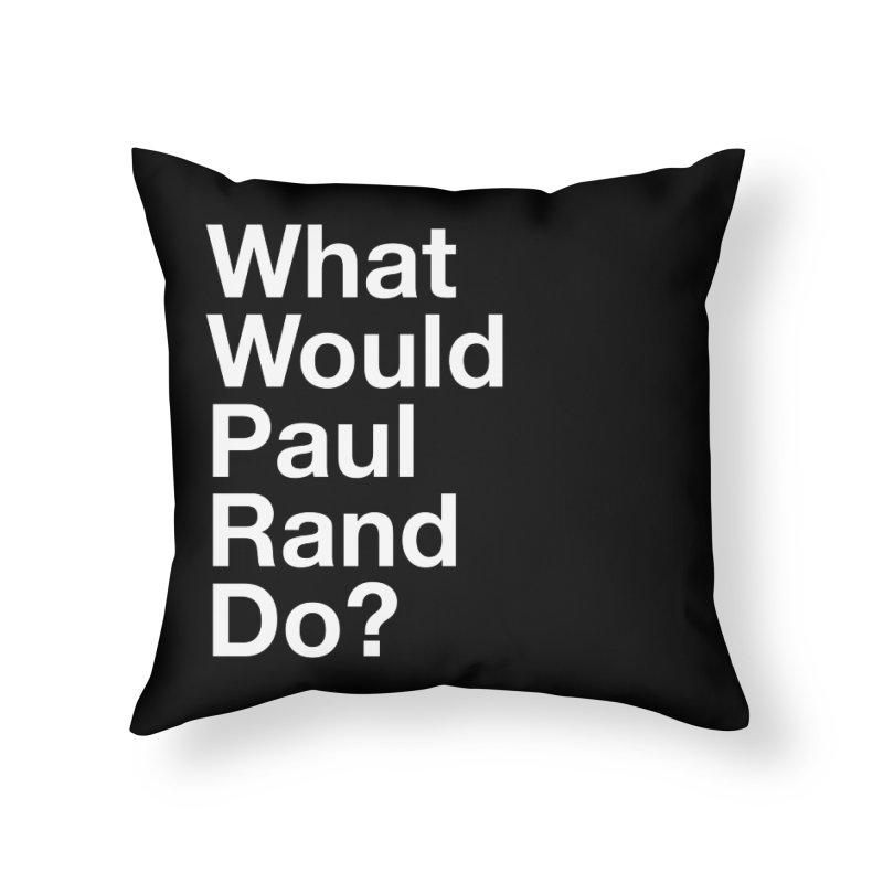 What Would Rand Do? (White) Home Throw Pillow by Billy Carlson
