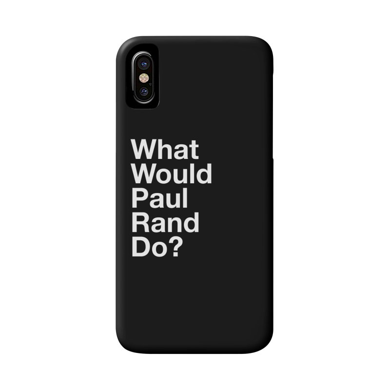 What Would Rand Do? (White) Accessories Phone Case by Billy Carlson
