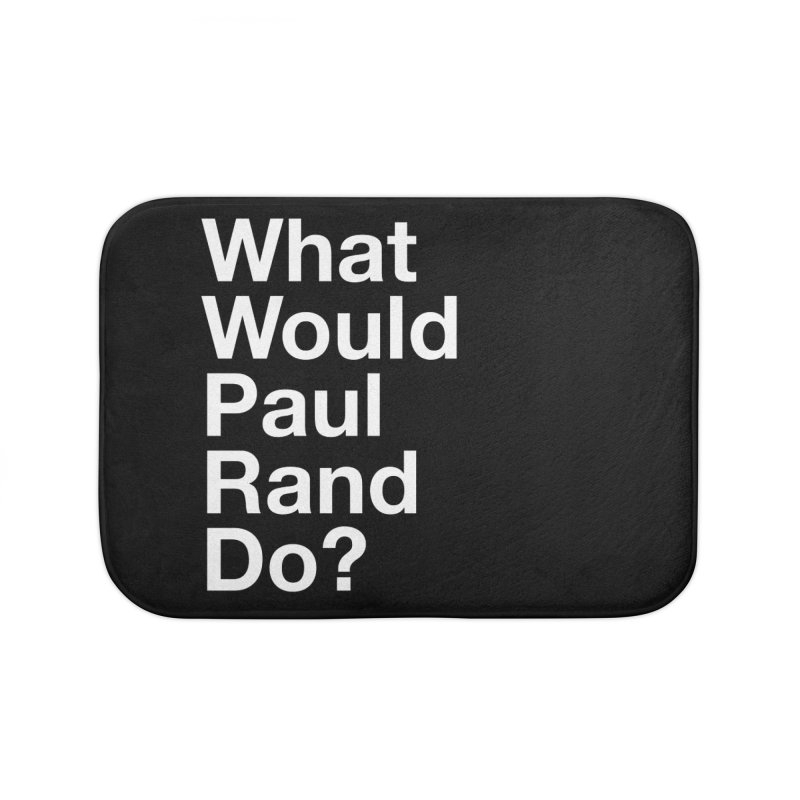 What Would Rand Do? (White) Home Bath Mat by Billy Carlson
