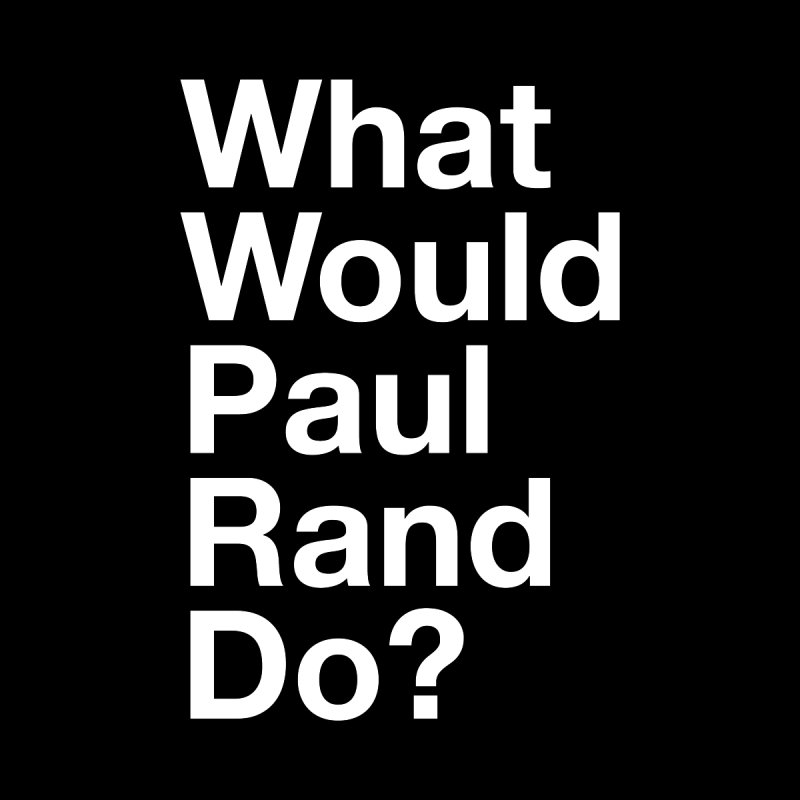 What Would Rand Do? (White) by Billy Carlson
