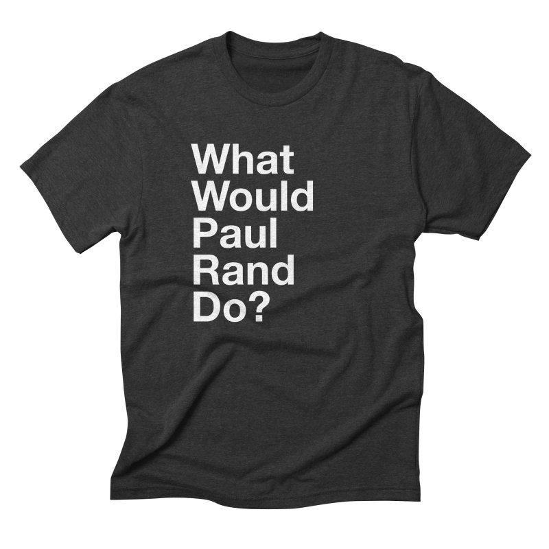 What Would Rand Do? (White) in Men's Triblend T-Shirt Heather Onyx by Billy Carlson