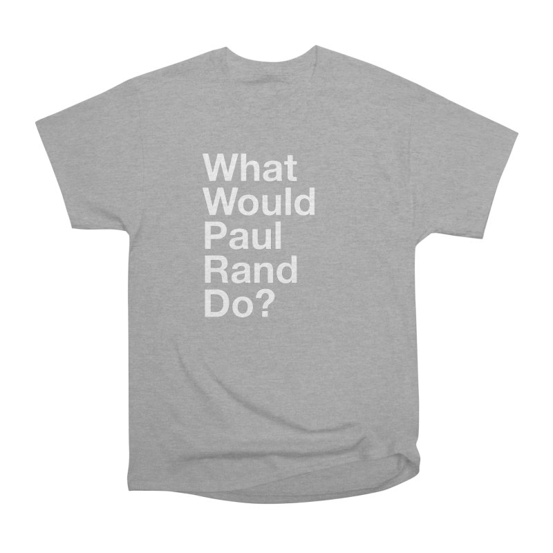 What Would Rand Do? (White) Men's Heavyweight T-Shirt by Billy Carlson