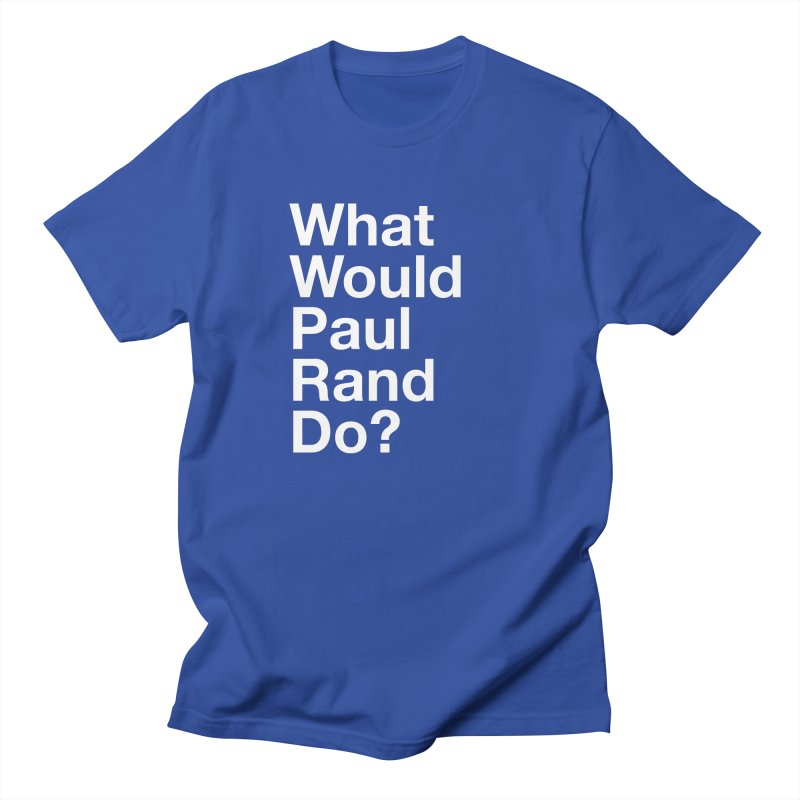 What Would Rand Do? (White) Men's T-shirt by Billy Carlson